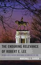 The Enduring Relevance of Robert E. Lee