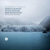Burger, Markus / Erskine, Peter / Magnusson, Bob - The Alaska Sessions - Accidental Tourists