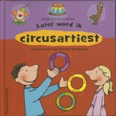 Later word ik… circusartiest