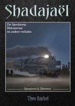 Shadajaël 2 - De Spooktrein, heksenvuur en andere verhalen