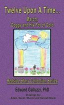 Twelve Upon A Time… March: Goggy and His Pot of Gold, Bedside Story Collection Series