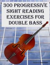 300 Progressive Sight Reading Exercises for Double Bass