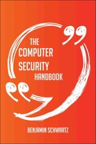 The computer security Handbook - Everything You Need To Know About computer security