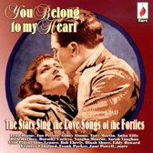 You Belong To My Heart  - The Stars Sing Love Songs Of The Forties