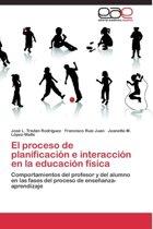El Proceso de Planificacion E Interaccion En La Educacion Fisica