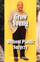 Grow Young without Plastic Surgery