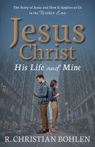 Jesus Christ, His Life and Mine