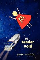 The Tender Void