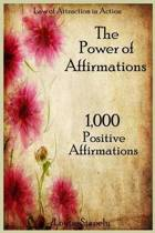 The Power of Affirmations - 1,000 Positive Affirmations