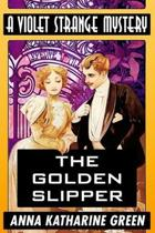 The Golden Slipper by Anna Katharine Green: Super Large Print Edition of the Classic Violet Strange Mystery Specially Designed for Low Vision Readers