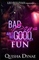 Bad Boys Ain't No Good, Good Boys Ain't No Fun