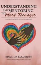 Understanding and Mentoring the Hurt Teenager
