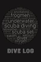 Scuba Diving Log Book: Diver's Logbook & Recording Journal - WordArt Black