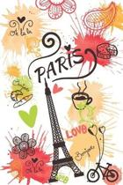 Bonjour Oh la la Paris Love: Blank lined Journal / Notebook - Paris Travelers Gifts