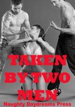 Taken By Two Men