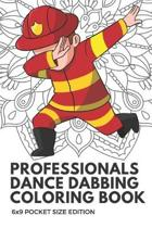Professionals Dance Dabbing Coloring Book 6x9 Pocket Size Edition: Color Book with Black White Art Work Against Mandala Designs to Inspire Mindfulness