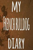 My French Bulldog Diary: The perfect gift for the dog owner in your life - 6x9 119 page lined journal!