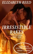 Irresistible Rakes Collection Part 1 & 2: 8 Historical Steamy Romance Short Stories