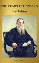 The Complete Novels of Leo Tolstoy (Active TOC) (A to Z Classics)