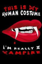 this is my human costume i'm really a vampire: Lined Notebook / Diary / Journal To Write In 6''x9'' for Scary Halloween, Spooky Ghosts, Pumpkins for kid