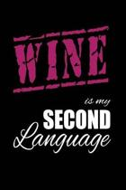 Wine Is My 2nd Language