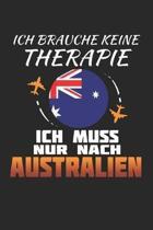 Ich Brauche Keine Therapie Ich Muss Nur Nach Australien: Australien Notizbuch- Australien Tagebuch - 110 Wei�e Blanko Seiten - ca. A 5