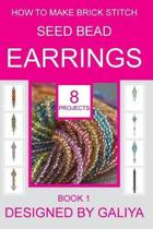 How to Make Brick Stitch Seed Bead Earrings. Book 1