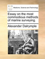 Essay on the Most Commodious Methods of Marine Surveying.