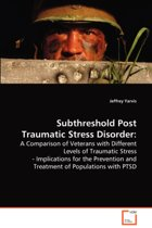 Subthreshold Post Traumatic Stress Disorder