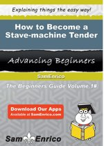 How to Become a Stave-machine Tender
