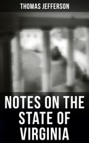 Thomas Jefferson: Notes on the State of Virginia