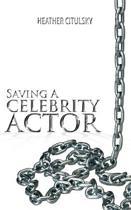 Saving a Celebrity Actor