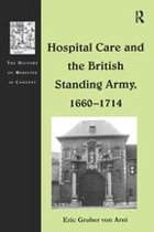 Hospital Care and the British Standing Army, 1660–1714