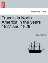 Travels in North America in the Years 1827 and 1828. Vol. II