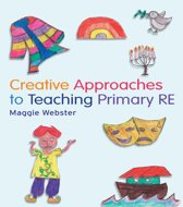 Creative Approaches to Teaching Primary RE