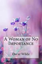 A Woman of No Importance Oscar Wilde