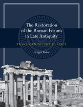 The Restoration of the Roman Forum in Late Antiquity