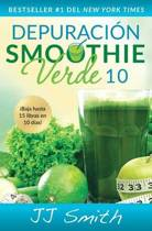 Depuracion Smoothie Verde 10 (10-Day Green Smoothie Cleanse Spanish Edition)