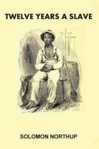Twelve Years a Slave [illustrated]