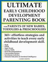Ultimate Early Childhood Development Parenting Book for Parents of New Babies, Toddlers and Preschoolers