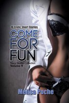 Come For Fun (Sexy Stories Collection Volume 9)