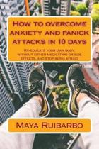 How to Overcome Anxiety and Panic Attacks in 10 Days