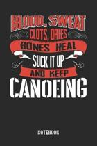 Blood clots sweat dries bones heal. Suck it up and keep Canoeing: College Ruled Notebook / Memory Journal Book / Journal For Work / Soft Cover / Gloss