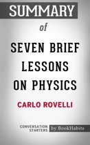 Summary of Seven Brief Lessons on Physics by Carlo Rovelli | Conversation Starters