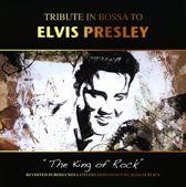 Tribute in Bossa to Elvis Presley