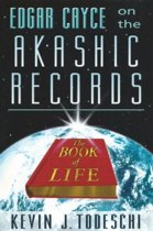 Edgar Cayce on the Akashic Records, the Book of Life