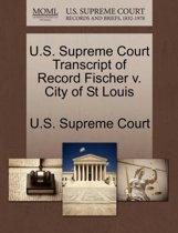 U.S. Supreme Court Transcript of Record Fischer V. City of St Louis