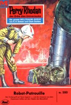 Perry Rhodan 350: Robot-Patrouille