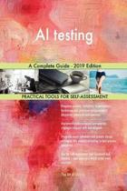 AI testing A Complete Guide - 2019 Edition