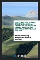 Papers and Proceedings of the Tenth General Meeting of the American Library Association. Held at Saint Louis, May 8-11, 1889
